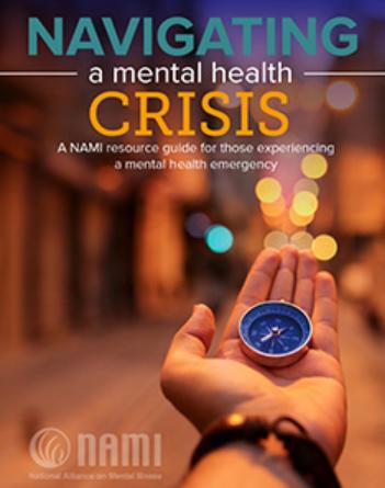 NAMI resource- Navigating A Mental Health Crisis