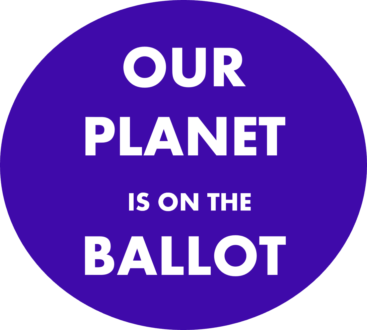 """Image Button """"Our planet in on the ballot""""description"""